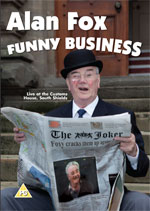 ALAN FOX - FUNNY BUSINESS - LIVE AT THE CUSTOMS HOUSE, SOUTH SHIELDS