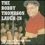 BOBBY THOMPSON - THE LAUGH-IN